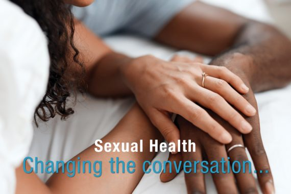 Sexual Health – Changing the Conversation…