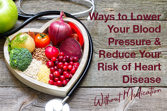 Ways You Can Lower Your Blood Pressure Without Medication
